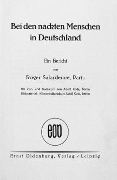 Salardenne, Roger. Bei den nackten menschen in Deutschland. Übersetzung Max Barpens. Verlang/Leipzig: Ernst Oldenburg, 1930. Page de titre.