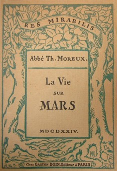 Moreux, Théophile. La vie sur Mars. Gaston Doin & Cie, 1924.