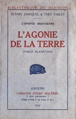 Joncquel, Octave / Varlet, Théo. L'agonie de la Terra. Amiens : Edgar Malfère, 1922. Couverture avant.