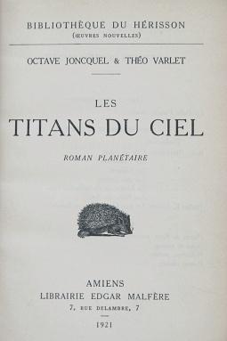 Joncquel, Octave / Varlet, Théo. Les titans du ciel. Amiens : Edgar Malfère, 1921. Page de titre.