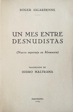 Salardenne, Roger. Un mes entre desnudistas. Nuevo reportaje en Alemania. Traduction de Isidro Maltrana. Barcelona, Antonio López, 1932. Page de titre.