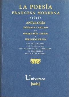 Díez-Canedo, Enrique / Fortún, Fernando: La poesía francesa Moderna. Gijón: Universos, 1994. Couverture avant.