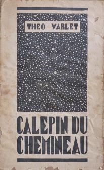 Varlet, Théo. Calepin du chemineau. Épilogues. Lille: Les éditions Vouloir, 1926. Couverture avant.