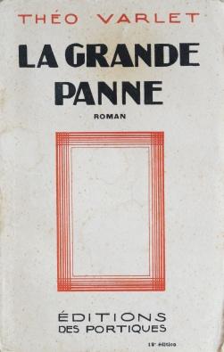 Théo Varlet: La grande Panne. Paris: Les Éditions des Portiques. 1930. Couverture avant.