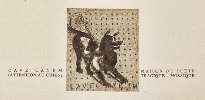 Attention au chien. Illustration tirée de Pompei, d'Amédée Maiuri. Paris: Éditions Alpina, 1938: 101.