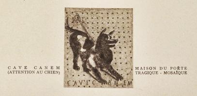 Attention au chien. Illustration tirée de Pompei, d'Amédée Maiuri. Paris: Éditions Alpina, 1938: 101.